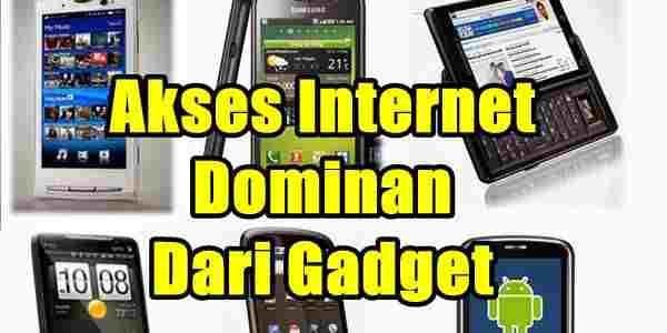 Akses internet semakin banyak dengan gadget