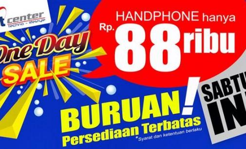 Catat !!! SABTU Besok Ada Handphone 88ribu di itCenter Manado