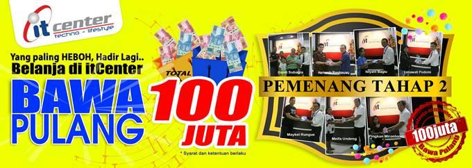 Belanja di itCenter Bawa Pulang total Rp100 Juta