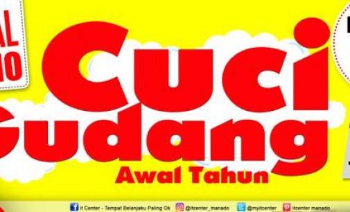 Mulai Hari ini !!! Cuci Gudang Awal Tahun di itCenter Manado