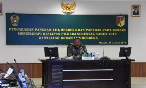 Hadapi Pilkada 2018, Pangdam XIII/Merdeka Tegaskan Jajarannya Harus Jaga Citra TNI