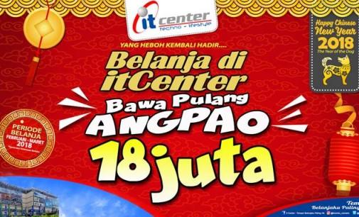 Heboh !!! Belanja di itCenter, Bawa Pulang Angpao Rp 18 Juta