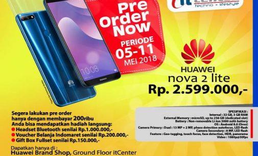 HUAWEI Luncurkan Produk Terbaru NOVA 2 Lite, Dapatkan di itCenter Manado