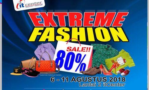 Sudah Dimulai !!! Extreme Fashion di itCenter Manado