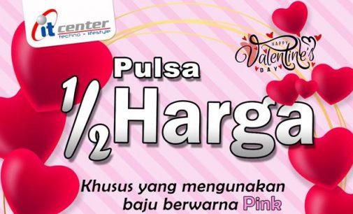 Special Valentine, Pulsa 1/2 Harga dari itCenter Manado