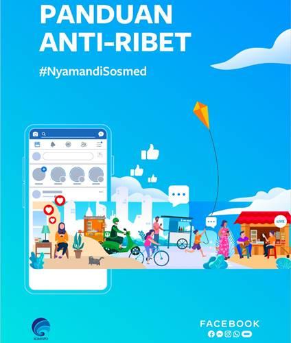 Facebook - Ajak masyarakat jaga keamanan dan privasi media sosial, Facebook luncurkan buku panduan Anti-Ribet #NyamandiSosmed